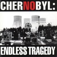 CHERNOBYL: ENDLESS TRAGEDY