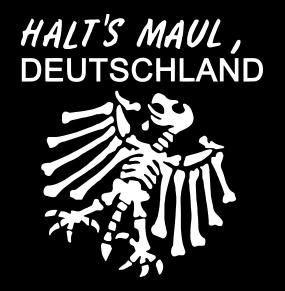 HALT`S MAUL DEUTSCHLAND