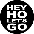 HEY HO  LET`S GO
