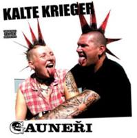 KALTE KRIEGER / GAUNERI