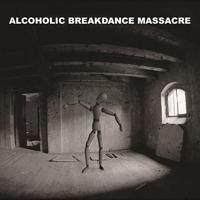 ABM  ALCOHOLIC BREAKDANCE MASSACRE