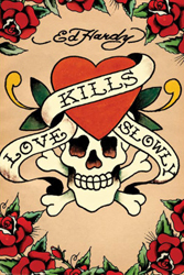 ED HARDY: LOVE KILLS SLOWLY