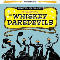 WHISKEY DAREDEVILS, THE