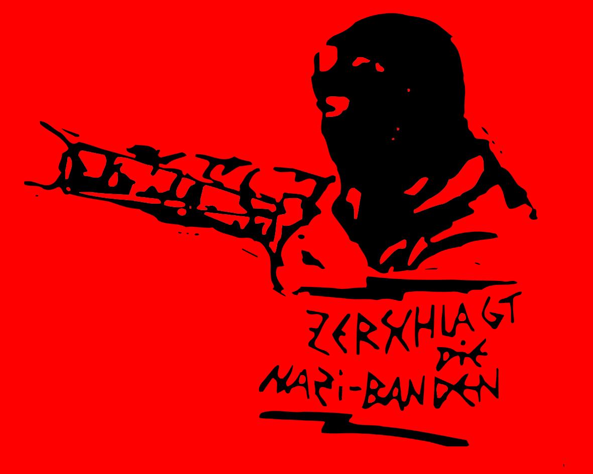 ZERSCHLAGT NAZI BANDEN
