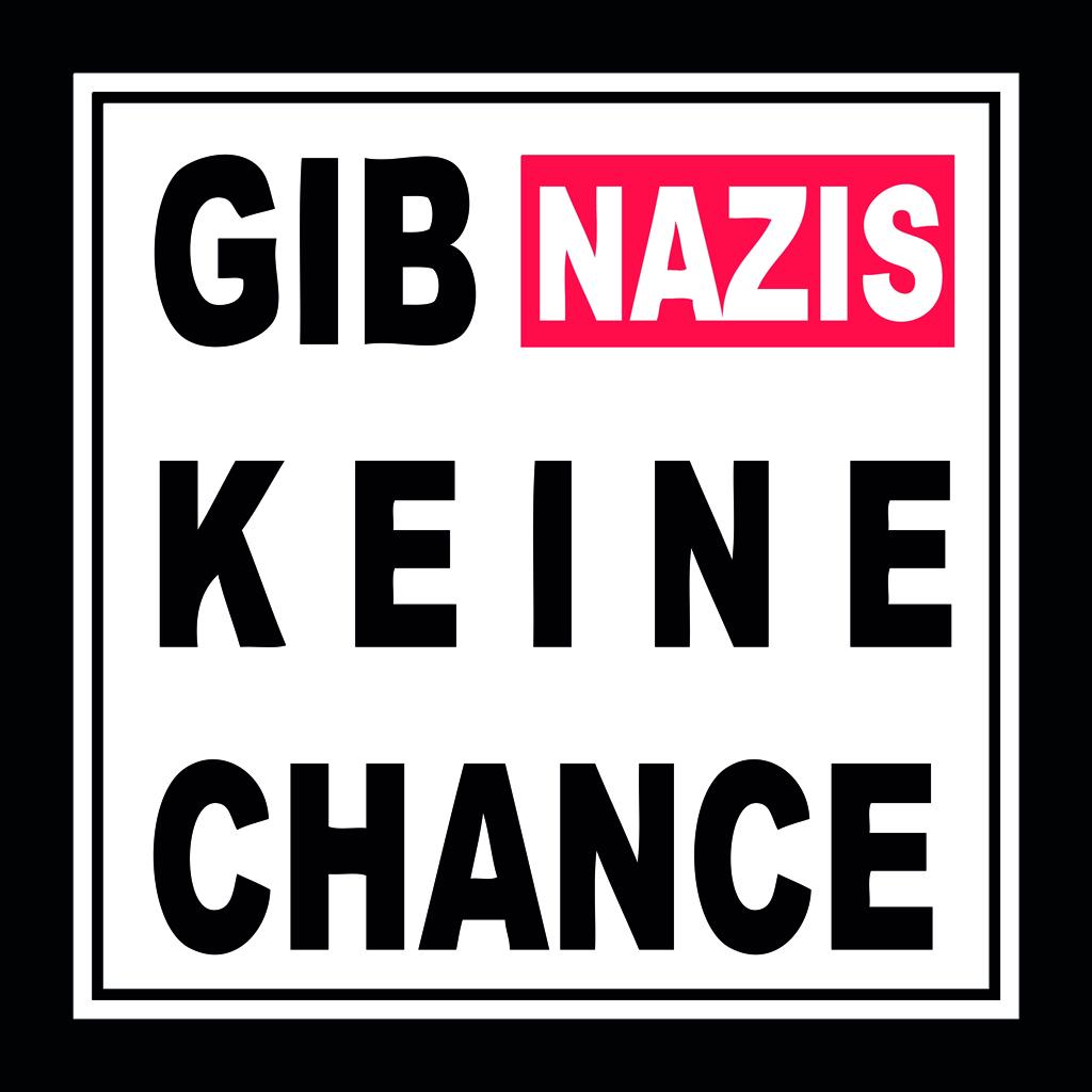 GIB NAZIS KEINE CHANCE