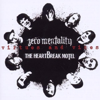 ZERO MENTALITY / THE HEARTBREAK MOTEL