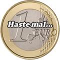 HASTE MAL... EIN EURO
