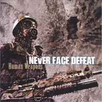 NEVER FACE DEFEAT