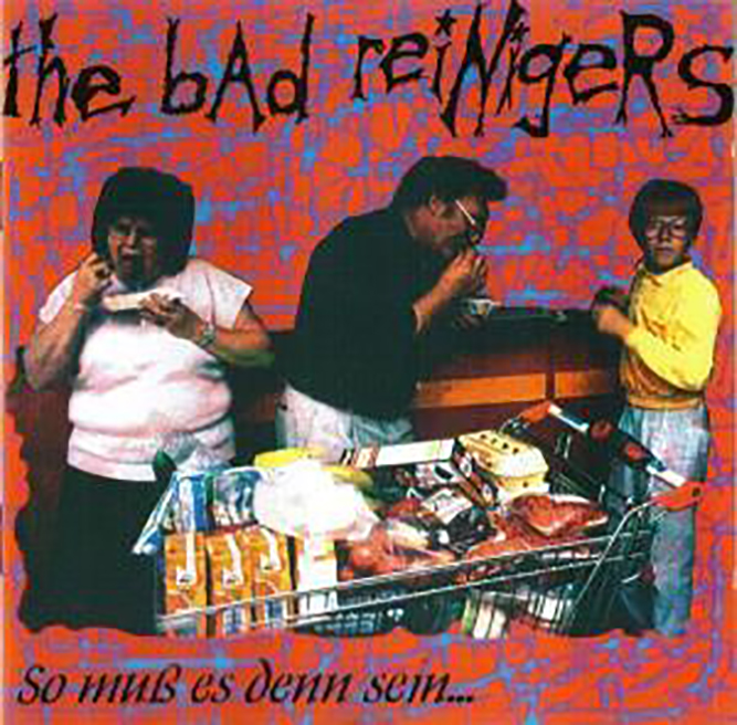 BAD REINIGERS, THE