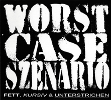 WORST CASE SZENARIO