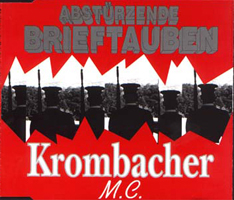 ABSTÜRZENDE BRIEFTAUBEN / KROMBACHER M.C.