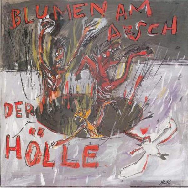 BLUMEN AM ARSCH DER HÖLLE