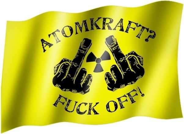 ATOMKRAFT? FUCK OFF!