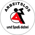 ARBEITSLOS UND SPAß DABEI