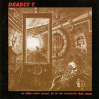 DEADLY T