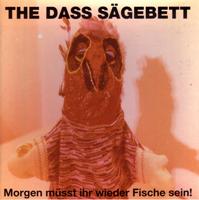 DASS SÄGEBETT, THE