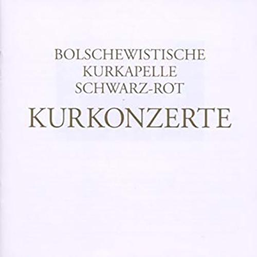 BOLSCHEWISTISCHE KURKAPELLE SCHWARZ-ROT
