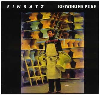 EINSATZ / BLOWDRIED PUKE
